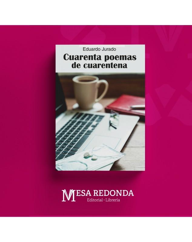 Autor  :  Eduardo Jurado Materia: Poesía Colección: Mesa Redonda