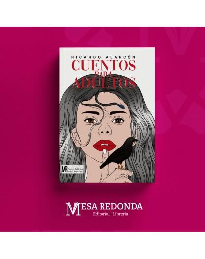 Autor  :  Ricardo Alarcón Materia: Cuento Colección: Mesa Redonda