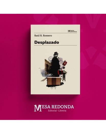 Autor  :  Raúl R. Romero Materia: Novela contemporánea Colección: Mesa Redonda