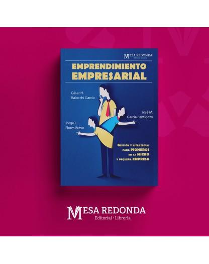 Autor  :  Cesar Baiocchi García / Jorge Flores Bravo / José García Pantigozo Materia: Empresarial Colección: Mesa Redonda