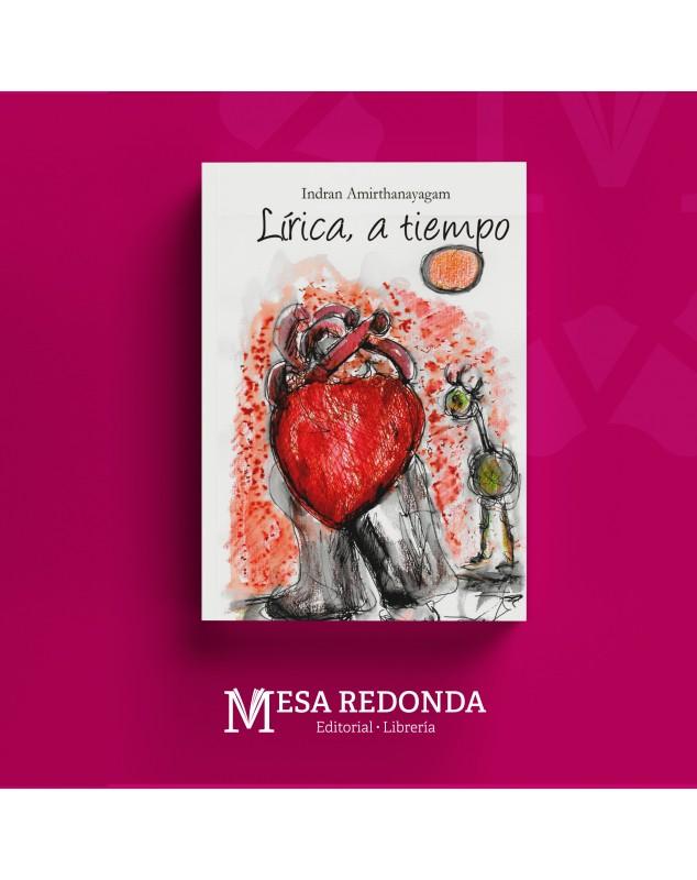 Autor  :  Indran Amirthanayagam Materia: Poesía Colección: Mesa Redonda